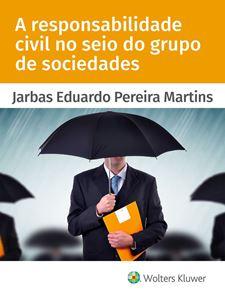 Imagens de A responsabilidade civil no seio do grupo de sociedades